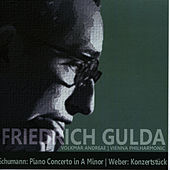Schumann: Piano Concerto in A Minor - Weber: Konzertstück by Friedrich Gulda