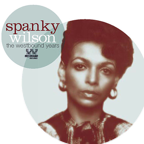 The Westbound Years by Spanky Wilson