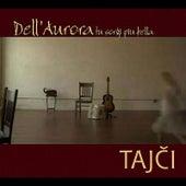 Dell'Aurora Tu Sorgi Più Bella by Tajci