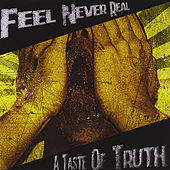 A Taste of Truth by Feel Never Real