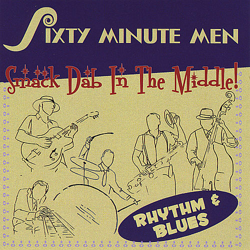 Smack Dab In the Middle by Sixty Minute Men