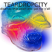 Disarray That Pearl and Get Hip Y'all by Teardropcity