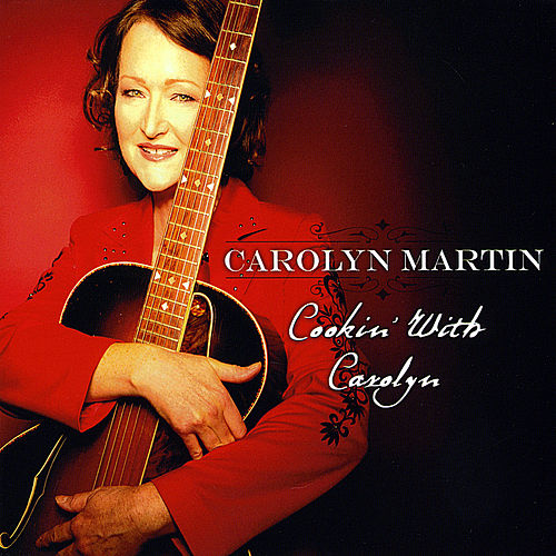 Cookin' With Carolyn by Carolyn Martin