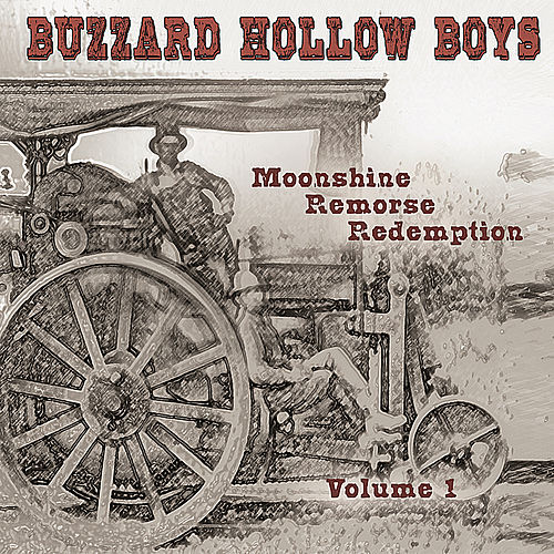 Moonshine Remorse Redemption by Buzzard Hollow Boys
