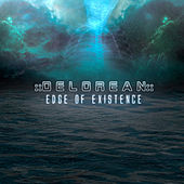 Edge of Existence by Delorean