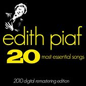 Edith Piaf : The 20 Most Essential Songs (Greatest hits - 2010 Digital Remastering Edition) by Edith Piaf