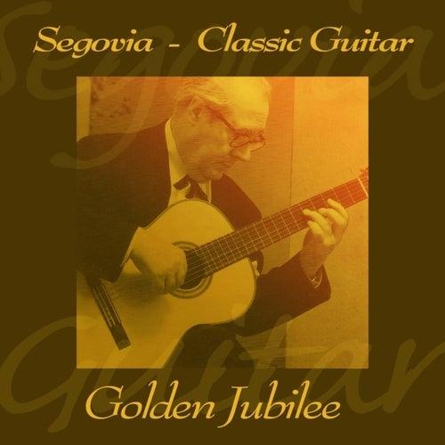 Golden Jubilee by Andrés Segovia
