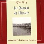 Les chansons de l'histoire 1910 - 1914 by Various Artists