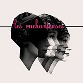 Les enchanteuses by Various Artists