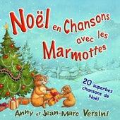 Noël 2010 en chansons avec les Marmottes by Anny Versini