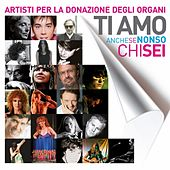 Ti amo anche se non so chi sei by Various Artists