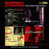 Four Classic Albums Plus (Jazz Concert / Jazz Session With Humph / Humph In Perspective / Heres Humph!) (Digitally Remastered) by Humphrey Lyttelton