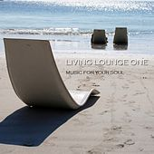 Living Lounge One - Music For Your Soul by Various Artists