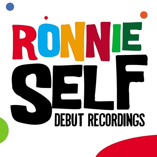 Debut Recordings by Ronnie Self