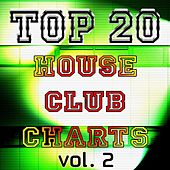 Top 20 House Club Charts, Vol. 2 by Various Artists