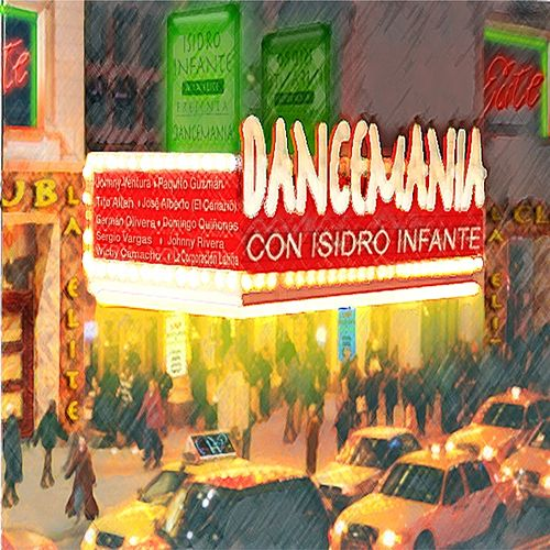 Dance Mania Con Isidro Infante by Various Artists