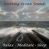 Soothing Ocean Sounds by Relax - Meditate - Sleep
