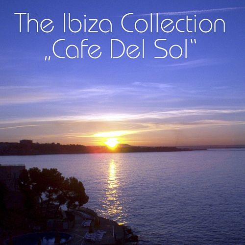 The Ibiza Collection 'Cafe Del Sol' by Cafe Del Sol