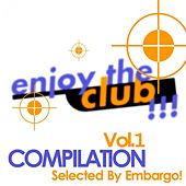 Enjoy The Club, Vol.1 (Selected By Embargo) by Various Artists