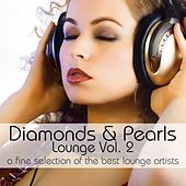 Diamonds & Pearls Lounge Vol. 2 by Various Artists
