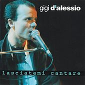 Lasciatemi cantare by Gigi D'Alessio