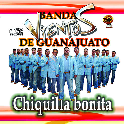 Chiquilla Bonita by Banda Vientos De Guanajuato