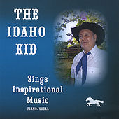 The Idaho Kid,  Sings Inspirational Music by Roger Smith