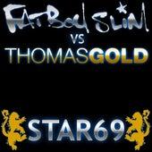 Star 69 Thomas Gold 2010 Mixes by Fatboy Slim