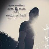 Myth & Stars Part 1: Bridges of Myth by Casey Stratton