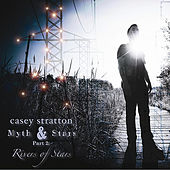 Myth & Stars Part 2: Rivers of Stars by Casey Stratton