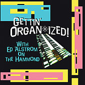 Gettin' Organ-ized by Ed Alstrom
