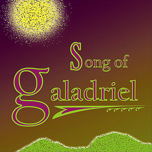 Song of Galadriel by Bill Decker