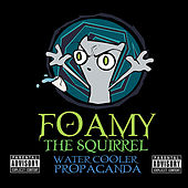Water Cooler Propaganda by Foamy The Squirrel