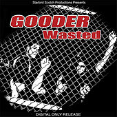 Wasted by Gooder