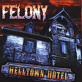Helltown Hotel by Felony