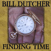 Finding Time by Bill Dutcher