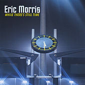 While There's Still Time by Eric Monty Morris