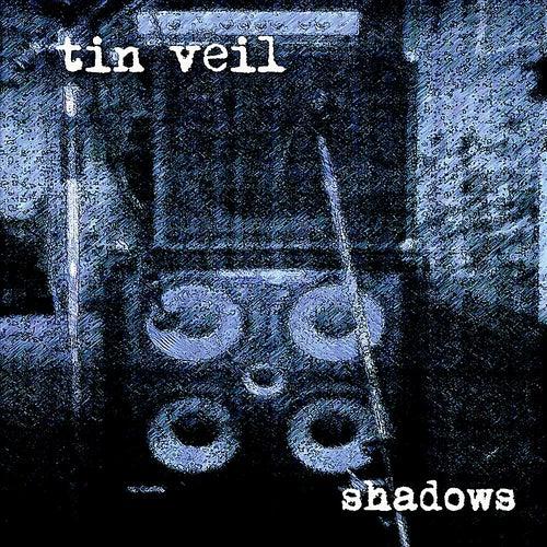Shadows by Tin Veil