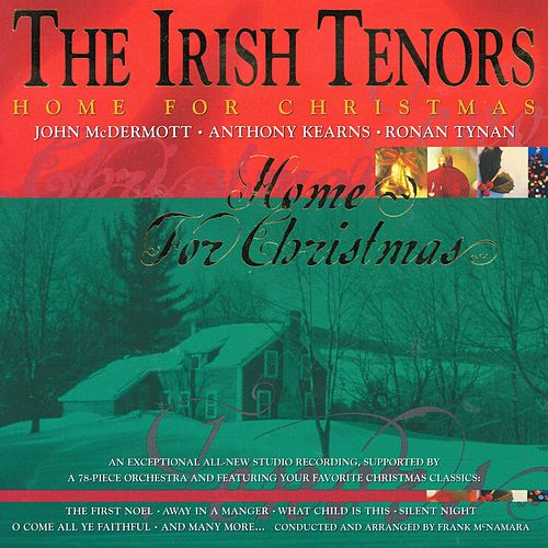 Home For Christmas by The Irish Tenors