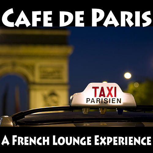 Cafe de Paris - A French Lounge Experience by Various Artists
