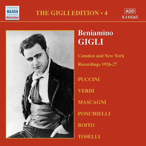 Gigli, Beniamino: Gigli Edition, Vol.  4: Camden and New York Recordings (1926-1927) by Various Artists