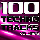 100 Techno Tracks Volume 2 - Best of Techno, Electro House, Trance & Hands Up by Various Artists