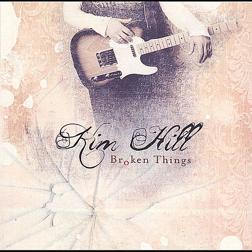 Broken Things by Kim Hill