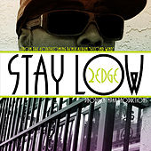 Stay Low - Single by 2edge