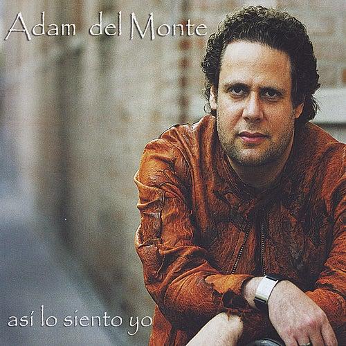 Asi Lo Siento Yo by Adam del Monte