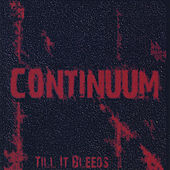 Till It Bleeds by Continuum