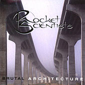 Brutal Architecture - Remastered 2007 by Rocket Scientists