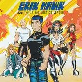 Erik Hawk & the 12-Bit Justice League by Erik Hawk