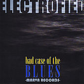 Bad Case of the Blues by Electrofied