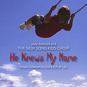 He Knows My Name by Jody Abboud